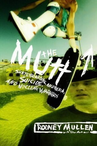The Mutt: How to Skateboard and Not Kill Yourself by Rodney Mullen (2004-07-09)