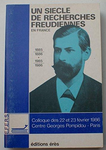 Un siècle de recherches freudiennes en France