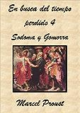 En busca del tiempo perdido IV. Sodoma y Gomorra (Spanish Edition)