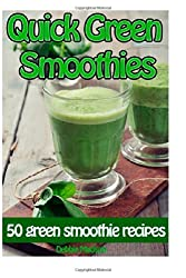 Quick Green Smoothies: 50 of the best green smoothie recipes: Volume 9 (Family Cooking Series) by Debbie Madson (2014-04-26)