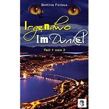 Irgendwo im Dunkel (Teil 1 von 2) (Salzburgs Vampir Romanze 5)
