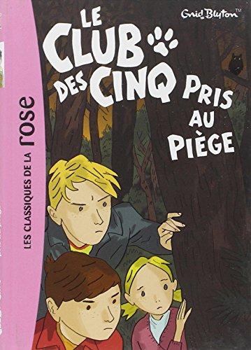 Le Club des Cinq, Tome 8 : Le Club des Cinq pris au piège (Bibliothèque Rose)