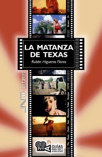 Matanza de Texas, La. Tobe Hooper (1974) (Guías para ver y analizar nº 55) por Rubén Higueras Flores