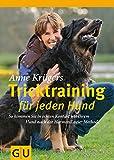 Anne Krügers Tricktraining für jeden Hund -  So kommen Sie in echten Kontakt mit Ihrem Hund nach der HarmoniLogie Methode