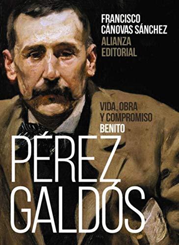 Benito Pérez Galdós. Vida, obra y compromiso, de Francisco Cánovas Sánchez