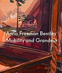 Anna Freeman Bentley:Mobility & Grandeur
