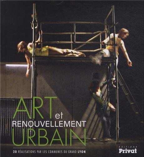 Art et renouvellement urbain : 20 réalisations par les communes du Grand Lyon