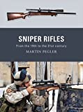 Sniper Rifles: From the 19th to the 21st Century (Weapon, Band 6)