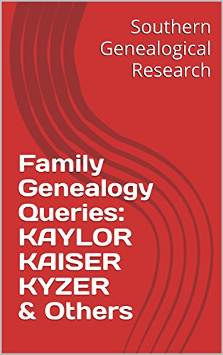 family-genealogy-queries-kaylor-kaiser-kyzer-others-english-edition