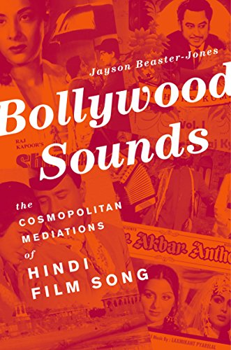 Bollywood Sounds: The Cosmopolitan Mediations of Hindi Film Song (English Edition) (Hindi Songs Film)