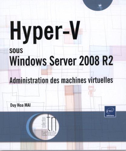 Hyper-V sous Windows Server 2008 R2 : Administration des machines virtuelles