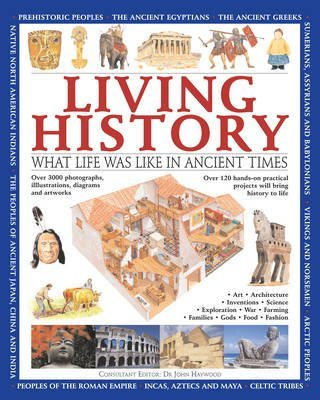[Living History: What Life Was Like in Ancient Times] (By: John Haywood) [published: August, 2011]