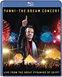 Yanni : The Dream Concert - Live from the Great Pyramids of Egypt [Blu-ray]