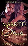 URBAN: Married to The Streets - An Urban Romance