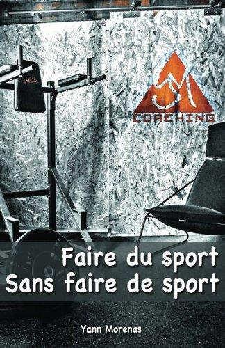 Faire du sport sans faire de sport par Yann Morenas