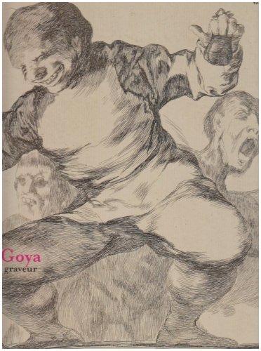 Goya : Graveur par Bertrand Delanoë, Denis Caget, Laurence Petit