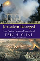 Jerusalem Besieged: From Ancient Canaan to Modern Israel by Eric H. Cline (2006-03-30)