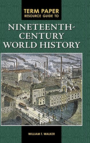 Term Paper Resource Guide to Nineteenth-Century World History (Term Paper Resource Guides)