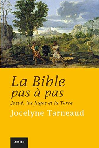 Livre gratuits en ligne La Bible pas à pas : Josué, les Juges et la Terre pdf, epub ebook