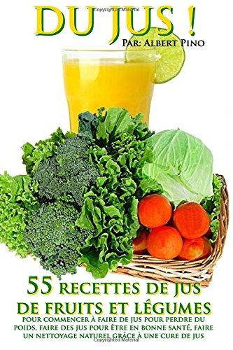 du-jus-55-recettes-de-jus-de-fruits-et-legumes-pour-commencer-a-faire-de-jus-pour-perdre-du-poids-fa
