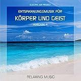 Entspannungsmusik für Körper und Geist (CD o. Download, gemafrei)