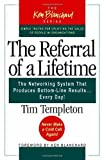The Referral of a Lifetime: The Networking System That Produces Bottom Line Results...Every Day (Ken Blanchard (Paperback))