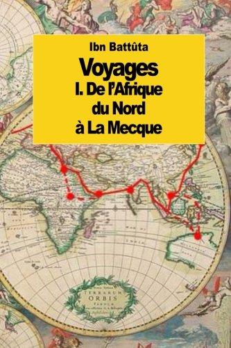 Voyages: De l'Afrique du Nord  la Mecque (tome 1)