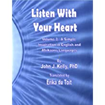 Listen With Your Heart - A Simple Inspiration in English and Afrikaans Languages (English Edition)