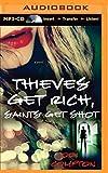 Thieves Get Rich, Saints Get Shot (Hailey Cain) by Jodi Compton (2014-12-30)