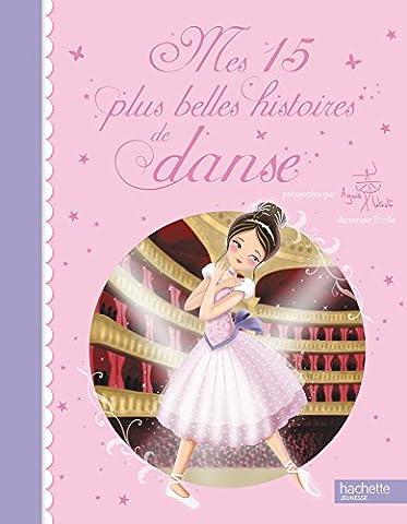 Agnes Letestu - Mes 15 plus belles histoires de danse