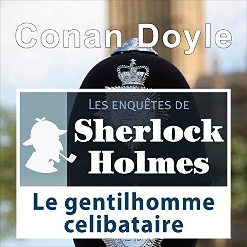 Le gentilhomme célibataire (Les enquêtes de Sherlock Holmes 3)