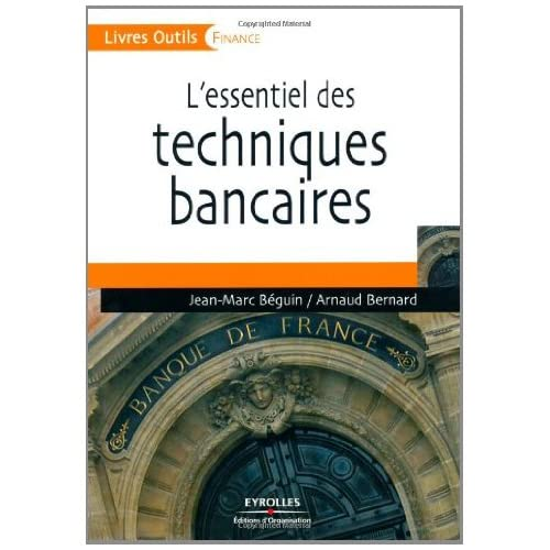 L'essentiel des techniques bancaires (Livres outils - Finance)