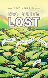 Not Quite Lost - Travels Without A Sense of Direction (English Edition)