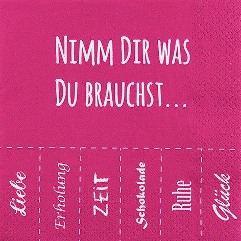 20 Servietten 33x33 cm Nimm Dir was du brauchst Sprüche Liebe Erholung Zeit Schokolade lustige Sprüche