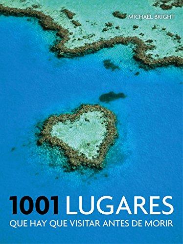 1001 lugares que hay que visitar antes de morir (Ocio y entretenimiento) por Michael Bright