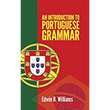 An Introductory Portuguese Grammar (Dover Language Guides)