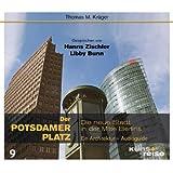 Der Potsdamer Platz: Die neue Stadt in der Mitte Berlins. Ein Architektur-Audioguide.