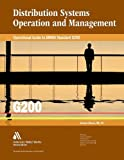 Operational Guide to AWWA Standard G200: Distribution Systems Operation and Management