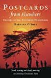 Postcards from Elsewhere: Travels in a Changing World: Travels in the Southern Hemisphere