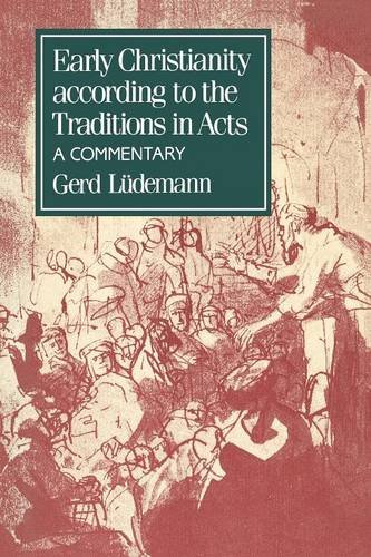 Early Christianity According to the Traditions in Acts: A Commentary