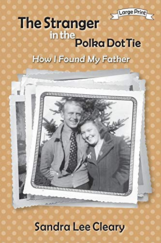 The Stranger in the Polka Dot Tie: How I Found My Father (English Edition) Polka Dot Self-tie