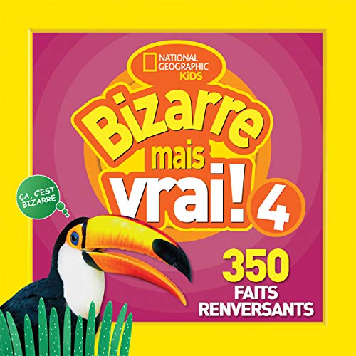 National Geographic Kids: Bizarre Mais Vrai! 4 par * National Geographic Kids