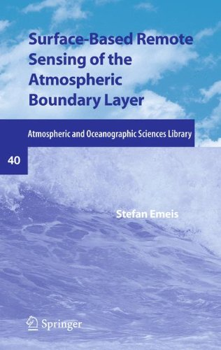 Surface-Based Remote Sensing of the Atmospheric Boundary Layer (Atmospheric and Oceanographic Sciences Library)