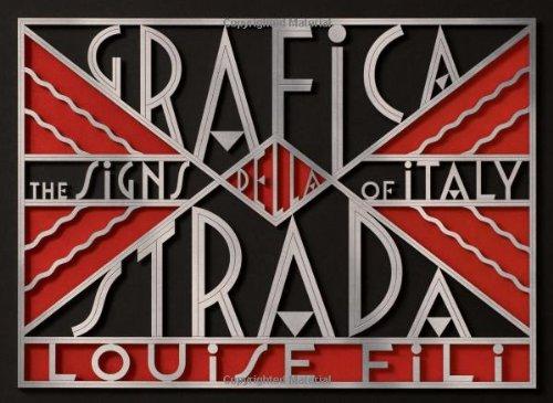 Grafica Della Strada - the Signs of Italy /Anglais