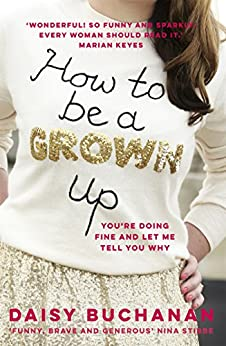 How to Be a Grown-Up by [Buchanan, Daisy]