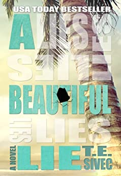 A Beautiful Lie (Playing with Fire, #1) by [Sivec, Tara, Sivec, T.E.]