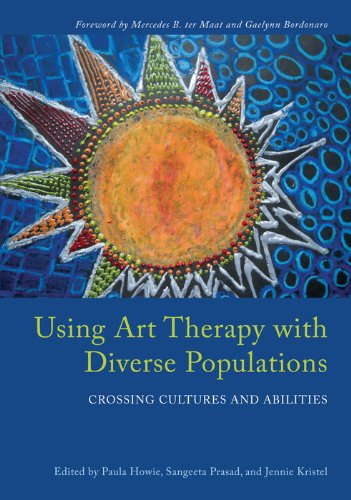 Using Art Therapy with Diverse Populations: Crossing Cultures and Abilities (English Edition)