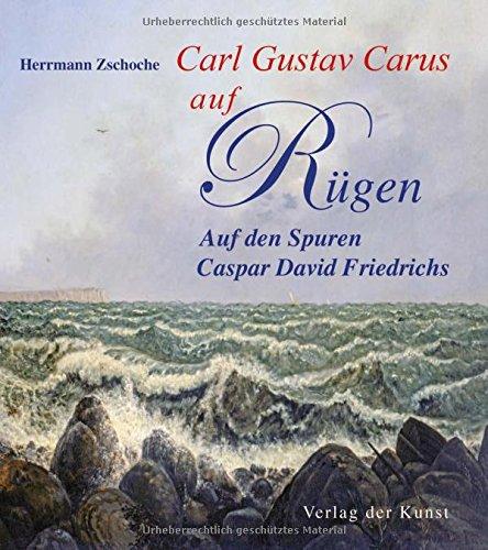 carl-gustav-carus-auf-rugen-auf-den-spuren-caspar-david-friedrichs