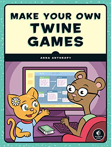 Make Your Own Twine Games! (English Edition)