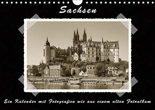 Sachsen (Wandkalender 2019 DIN A4 quer): Ein Kalender mit Fotografien wie aus einem alten Fotoalbum...